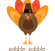 Happy Thanksgiving - Gobble Gobble